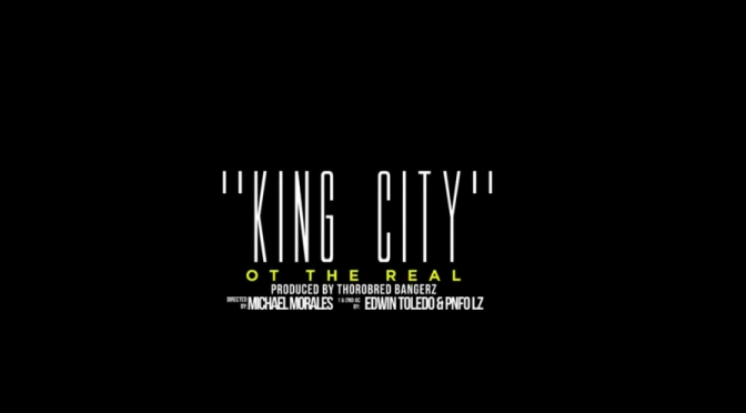 Video | King City -‪ @OTtheReal ‬#W2TM