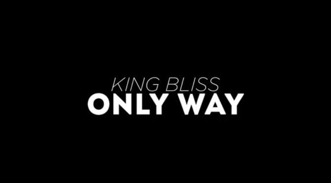 Video | Only You – ‪@kingblissent ‬#W2TM
