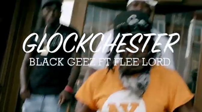Video | Glockchester [ Produced by @ETOMUSICROC ] – Black geez  x @inf_mobb_flee #W2TM