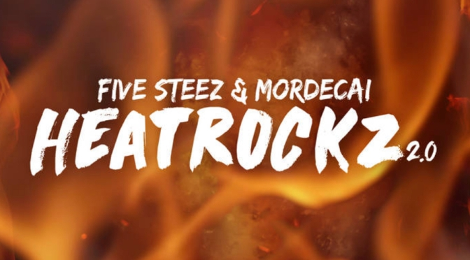 Listen & Purchase | HeatRockz 2.0 – ‪@FiveSteez ‬x ‪@Mordecai876 ‬#W2TM