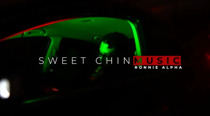 Video | Sweet Chin music [ Produced By @YOSONOVA_  -] – @TheeRonnieAlpha #W2TM