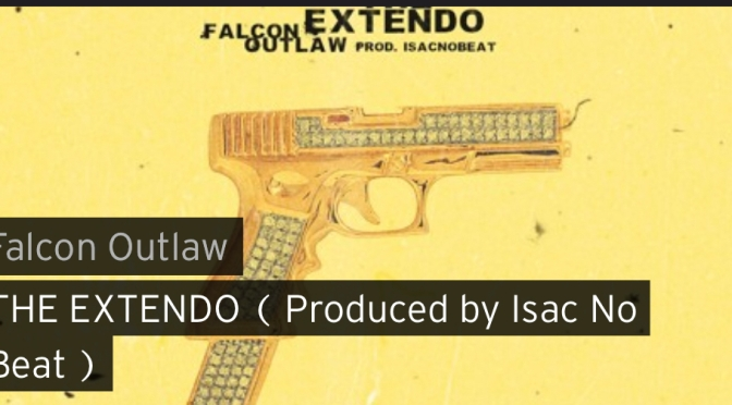Music | The Extendo – ‪@FALCON_OUTLAW ‬#W2TM