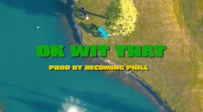 Video | Ok Wit That – @FattFather  #W2TM