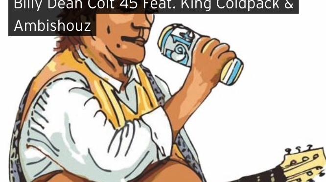 Music | Billy Dean Colt 45 – @KINGCOLDPACK x Ambishouz #W2TM