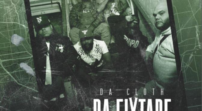 Stream Album | Da Fixtape – Da Cloth ( @Rigz585 @MAVnothingmore @DaclothM @Chalkgates @illanoise585 Times Change & Symph ) #W2TM