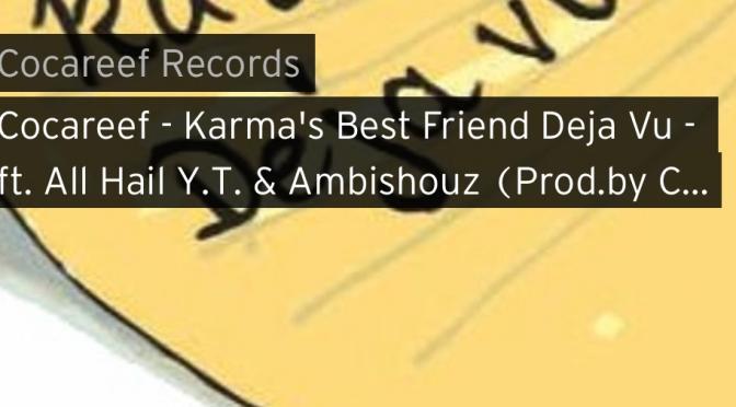 Music | Karama's Best Friend Friend Deja Vu [ Produced By Cocareef ] – @7TH__ANGEL x @All_Hail_YT x Ambishouz #W2TM