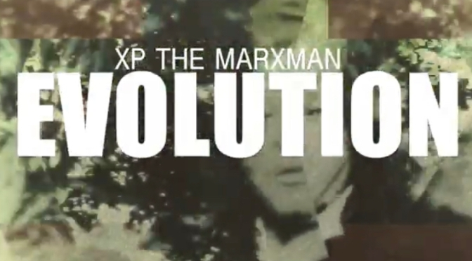 Video | Evolution – @XPtheMARXMAN #W2TM