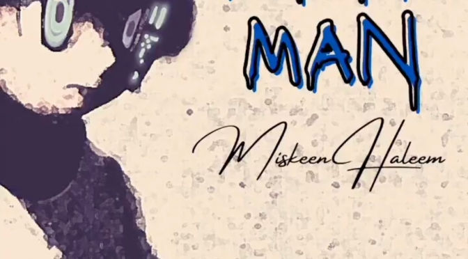 Music | Mega Man [ Produced By @hanzo_bladez ] – @MiskeenHaleem #W2TM