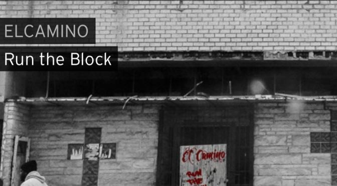 Music | Run The Block – @elcaminosway  #W2TM