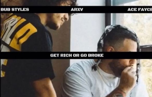 Stream Album | Get Rich Or Go Broke EP – @BubStyles x @ARXVBK x @Ace_Fayce #W2TM