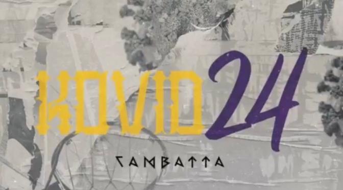 Music | Kovid 24 – @Cambattamusic #W2TM