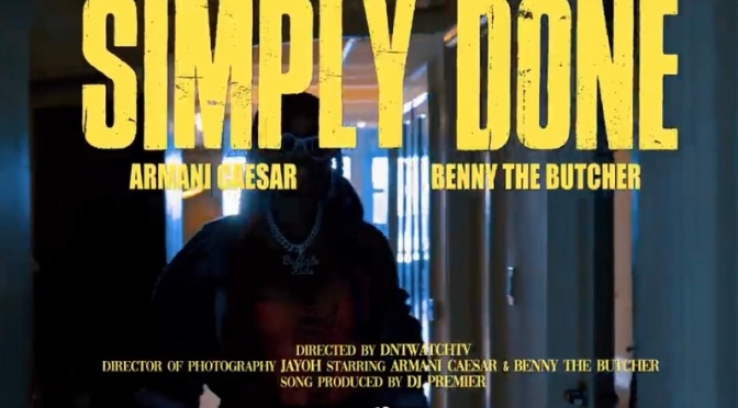 Video | Simply Done – @ArmaniCaesar x @BennyBsf #W2TM