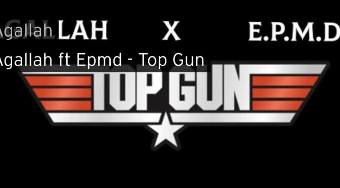 Music | Top Gun – @AgallahTheDon x  EPMD ( @PMDofEPMD @def_squad ) #W2TM