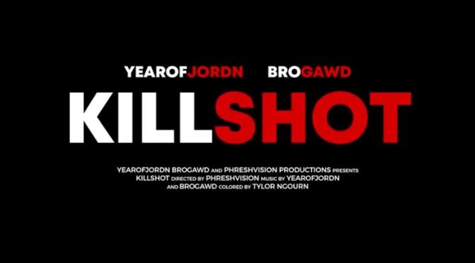 Video | Killshot – @YEAROFJORDN x @RealBrogawd #W2TM