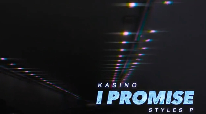 Video | I Promise – Kasino x Styles P #W2TM
