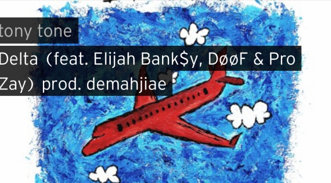 Music |  Delta – @uhhhtonytone x Elijah Bank$y x Doof x @pro_zay  #W2TM