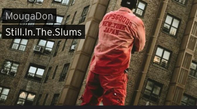 Music | Still In The Slums – @mougadon #W2TM