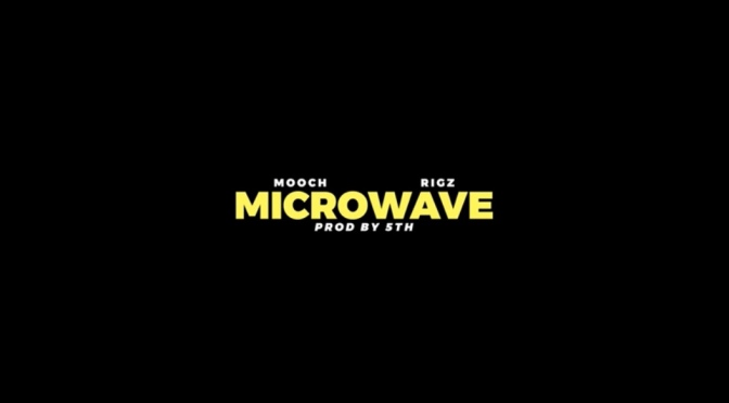 Video | Microwave [ Produced By @THANKFITH – @DaclothM x @Rigz585 #W2TM