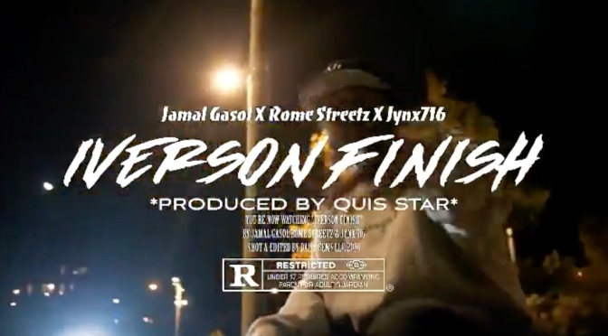 Video | Iverson Finish [ Produced By @quisstar ] – @WhoIsJamalGasol x @Jynx716 x @Rome_Streetz #W2TM