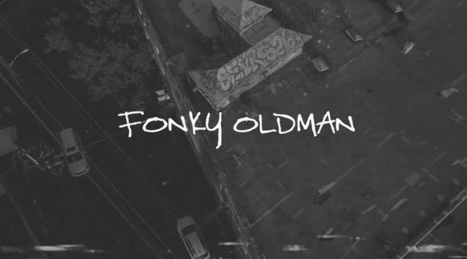 Video | Fonky Oldman – @pHoNkP x @The_Major1 #W2TM