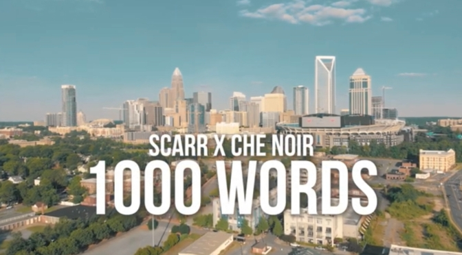 Video | 1,000 Words – Scarr x @che_noir #W2TM