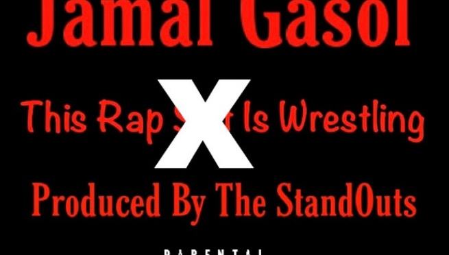 Music   The Rap Shit Is Wrestling – @WhoIsJamalGasol x Produced By The Standouts @adotmccray @cdothall #W2TM