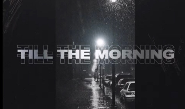 Music | Til The Morning – @profilecity #W2TM