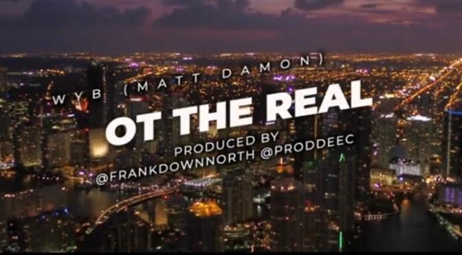 Video | WYB ( Matt Damon ) – @OTtheReal #W2TM