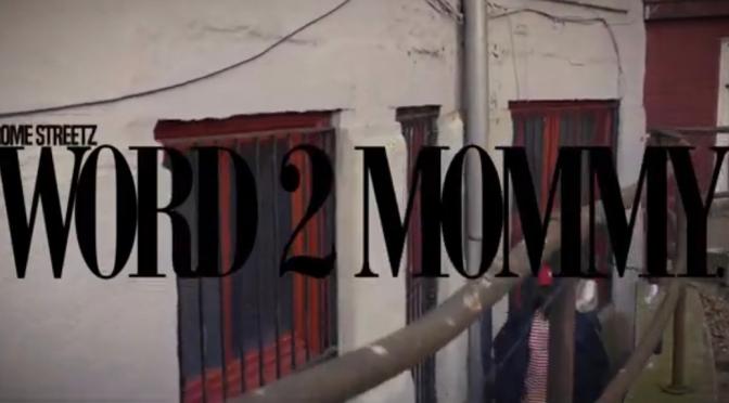 Video | Word 2 Mommy – @Rome_Streetz #W2TM