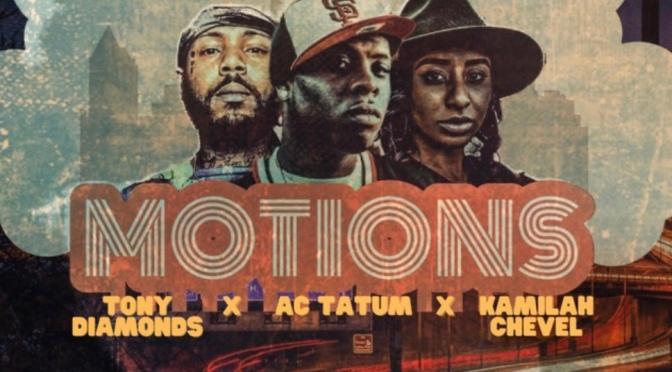 Music | Motions – @actatumonline x @KamilahChevel x @Tony_Diamonds #W2TM