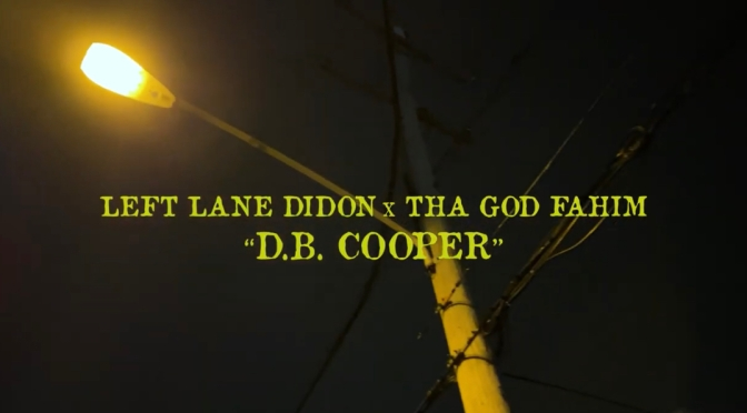 Video | D.B Cooper [ Produced By @THAGODFAHIM ] – @LeftLaneDidon #W2TM