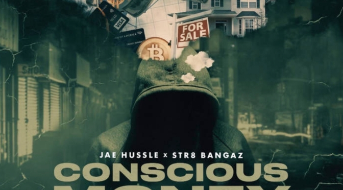 Listen & Purchase | Conscious Money – @Str8BangazLLc x  @JaeHule2  #W2TM