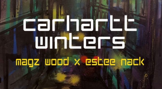 Music | Carhartt Winters  [ Produced @Chairman_Chow_  ] – Magz Wood x @EsteeNack #W2TM