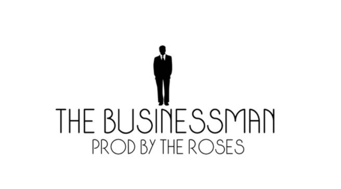 Music   The Businessman [ Produced By The Roses ] – @SnottyThereal #W2TM