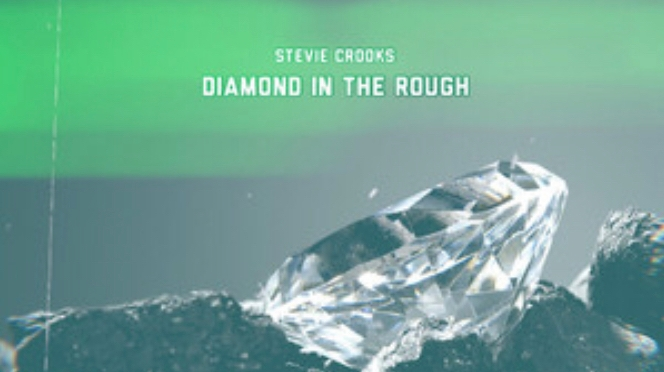 Music | Diamond In The Rough – @StevieCrooks #W2TM