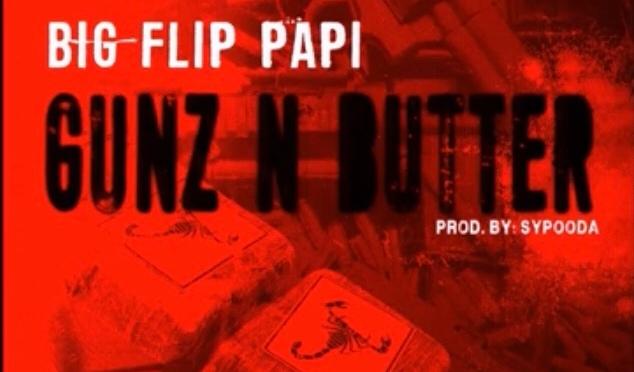 Music | Gunz & Butter – [ Produced By @Syypooda ] – @bigflippapi1 #W2TM