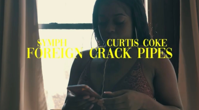 Video | Foreign Crack Pipes [ Produced By @hobgoblinbeats ] – Symph ( Da Cloth ) x @RealCurtisCoke #W2TM