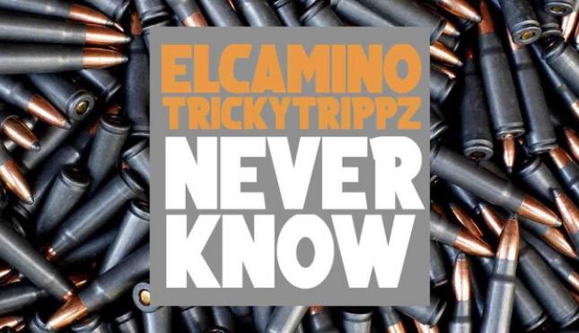 Music | Never Know – @elcaminosway x @ItsTrickyTrippz #W2TM