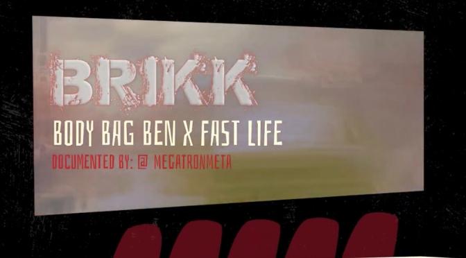 Video | Brickk – @BodyBagBen1 x Fastlife  #W2TM