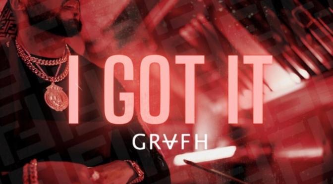 Music |  I Got That – @Grafh #W2TM