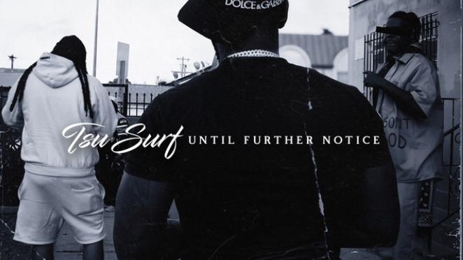 Stream Album | Until Further Notice – @Tsu_Surf  #W2TM