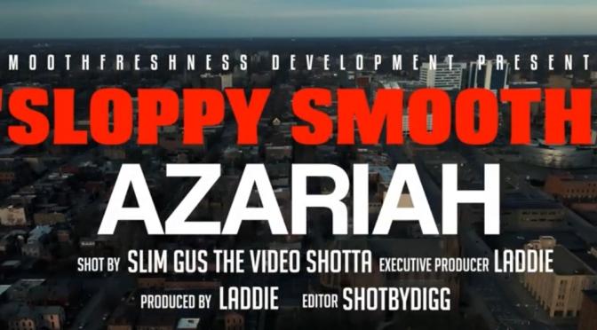 Video | Sloppy Smooth – @Smoothfreshness #W2TM